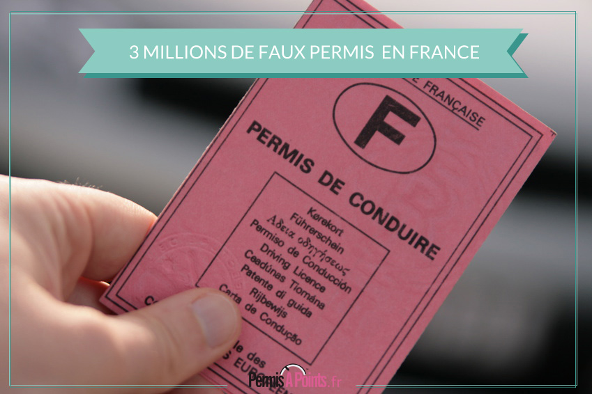 3 millions de faux permis de conduire en circulation en France