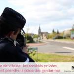 Contrôle de vitesse : les sociétés privées pourraient prendre la place des gendarmes