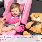 Comment bien attacher ses enfants en voiture ?