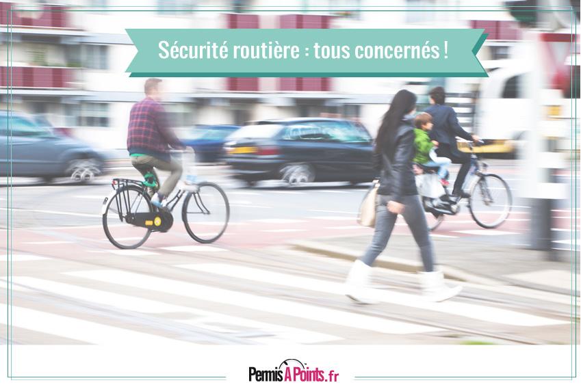 Sécurité routière : piétons et cyclistes également concernés