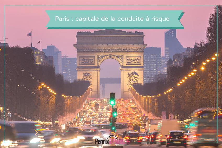 Paris : capitale de la conduite à risque