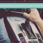 Simplification du permis sur voiture automatique