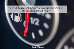 Quelle distance pouvons-nous parcourir en réserve d'essence ?