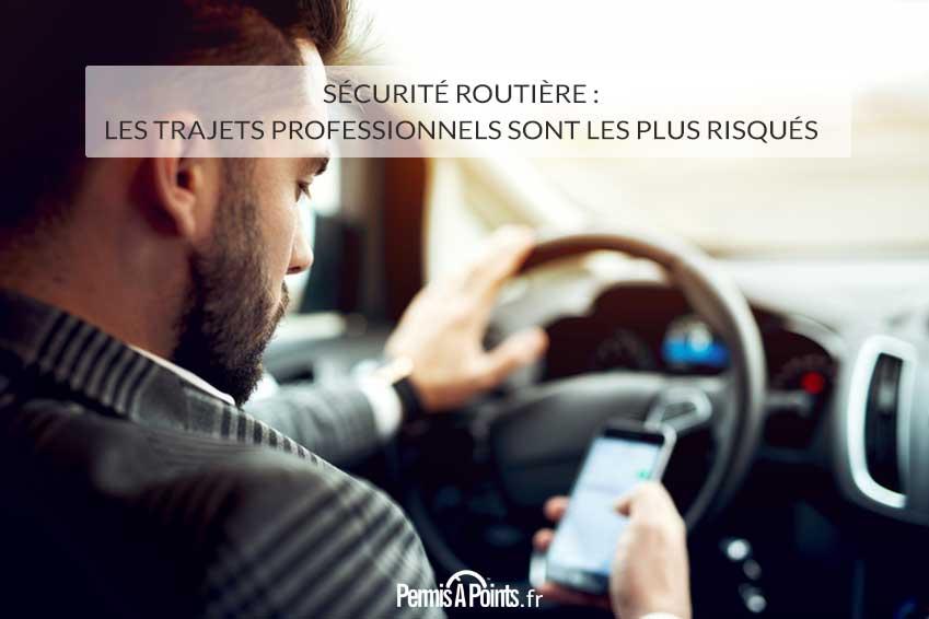 Sécurité routière : les trajets professionnels sont les plus risqués