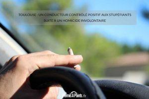 Toulouse: un conducteur contrôlé positif aux stupéfiants suite à un homicide involontaire