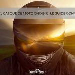 Quel casque de moto choisir : le guide complet