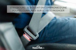 Strasbourg : il roulait en compagnie d'une poupée gonflable sur le siège passager