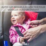 Auto : les règles à respecter pour voyager avec un enfant