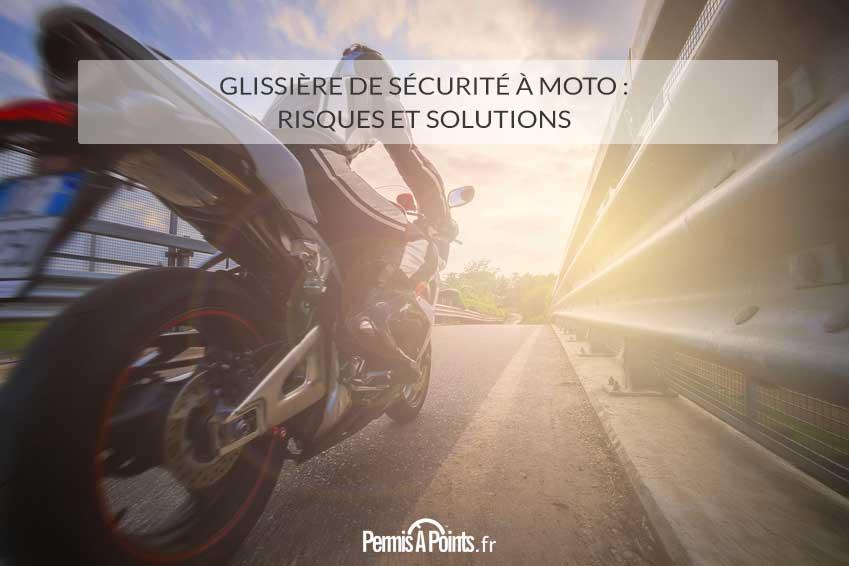 Glissière de sécurité à moto : risques et solutions