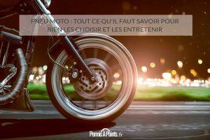 Pneu moto : tout ce qu'il faut savoir pour bien les choisir et les entretenir