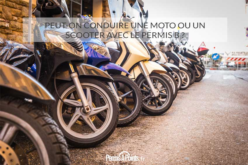 peut on conduire une moto ou un scooter avec le permis b. Black Bedroom Furniture Sets. Home Design Ideas