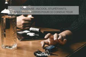 Toulouse : alcool, stupéfiants, mais pas de permis pour ce conducteur