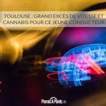 Toulouse: grand excès de vitesse et cannabis pour ce jeune conducteur