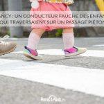 Nancy: un conducteur fauche des enfants qui traversaient sur un passage piéton