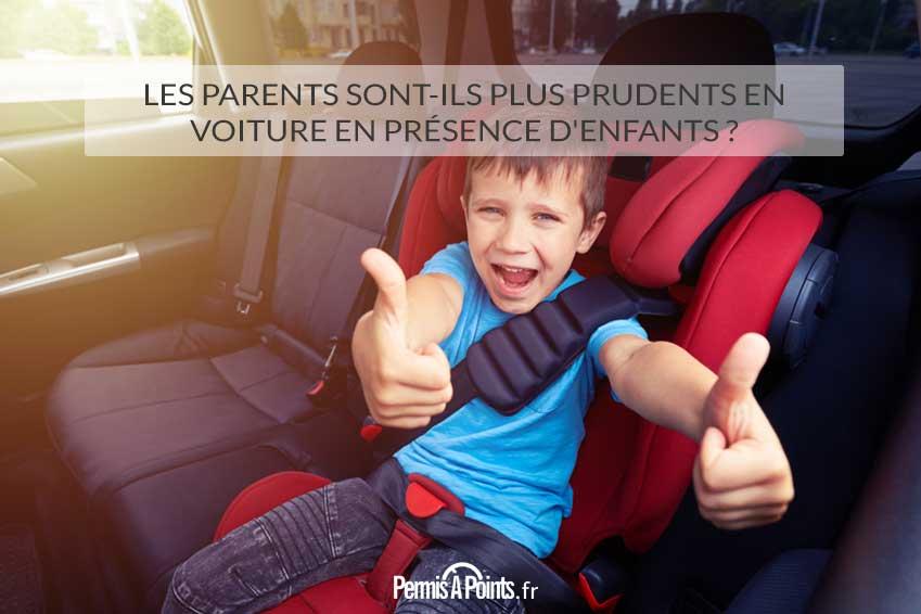 Les parents sont-ils plus prudents en voiture en présence d'enfants ?