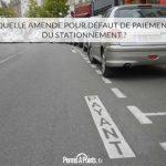 Quelle amende pour défaut de paiement du stationnement ?