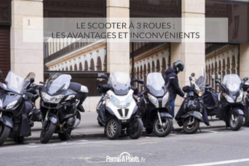 Le scooter à 3 roues : les avantages et inconvénients