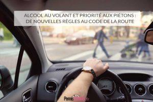 Alcool au volant et priorité aux piétons : de nouvelles règles au Code de la Route