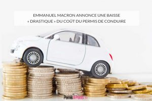 Emmanuel Macron annonce une baisse « drastique » du coût du permis de conduire