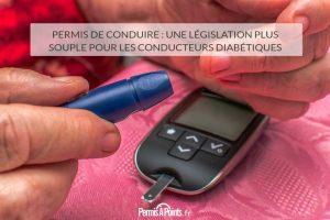 Permis de conduire : une législation plus souple pour les conducteurs diabétiques