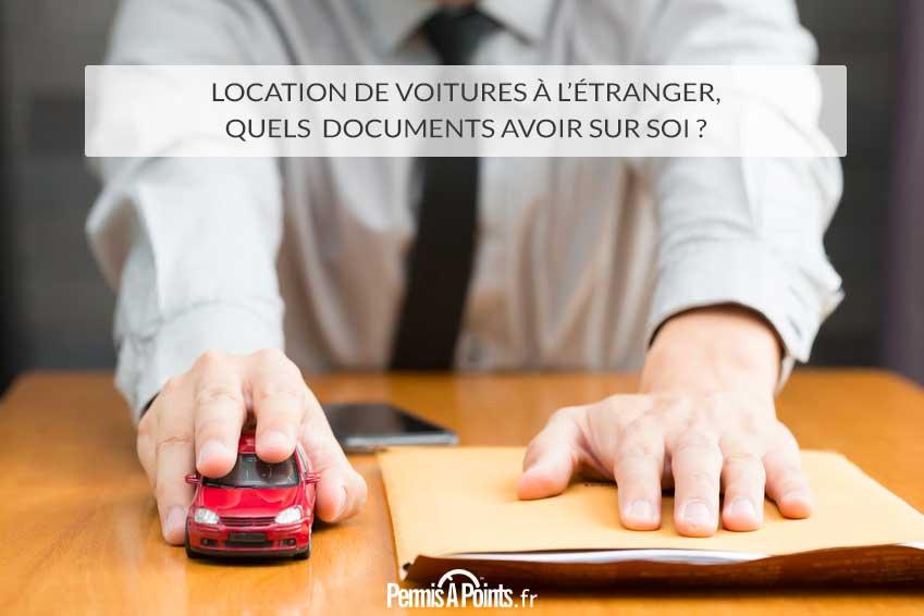 Location de voitures à l'étranger, quels documents avoir sur soi?