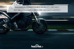 Radars automatiques, mobiles, drones : pourquoi faut-il réduire les gaz à moto ?