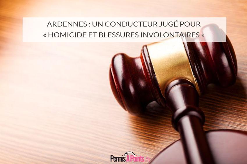 Ardennes : un conducteur jugé pour «homicide et blessures involontaires»