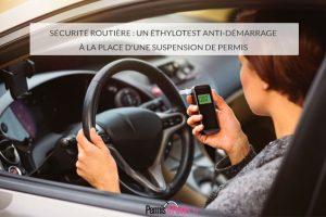 Sécurité routière : un éthylotest anti-démarrage à la place d'une suspension de permis