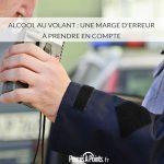 Alcool au volant : une marge d'erreur à prendre en compte