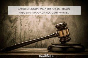 Cahors : condamné à 18 mois de prison avec sursis pour un accident mortel