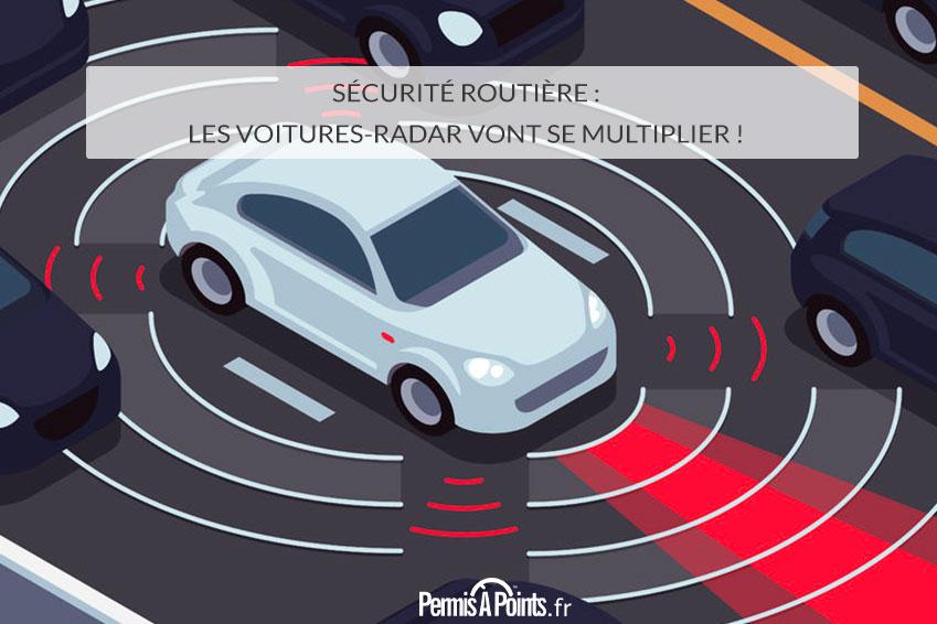 Sécurité routière : les voitures-radar vont se multiplier !