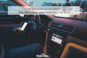 Téléphone au volant : une nouvelle sanction d'ici fin 2019