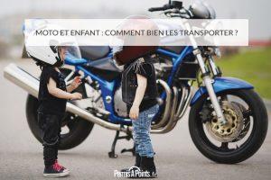 Moto et enfant : comment bien les transporter ?