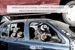 Marché de l'occasion : comment trouver des pièces détachées pour son auto ?