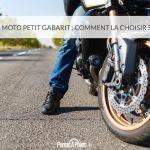 Moto petit gabarit : comment la choisir ?