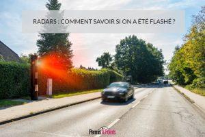 Radars : comment savoir si on a été flashé ?